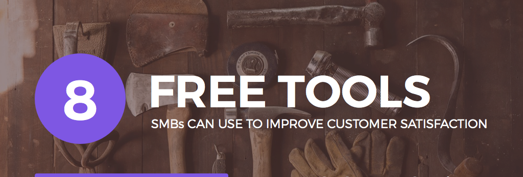 8 Free Tools SMBs Can Use to Improve Customer Satisfaction [INFOGRAPHIC]