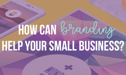 How Branding Helps Your Small Business
