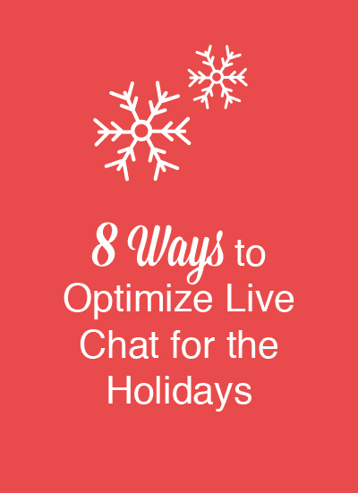 Optimize live chat for holidays